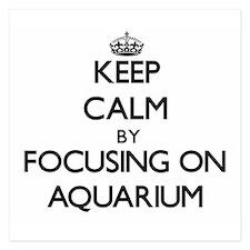 Keep Calm by focusing on Aquarium Invitations