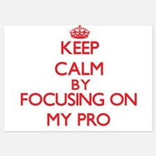 Keep Calm by focusing on My Pro Invitations