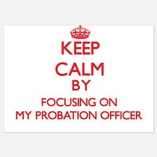 Keep Calm by focusing on My Probation Invitations