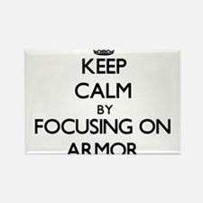 Keep Calm by focusing on Armor Magnets