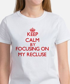 Keep Calm by focusing on My Recluse T-Shirt