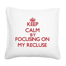 Keep Calm by focusing on My R Square Canvas Pillow