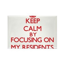 Keep Calm by focusing on My Residents Magnets