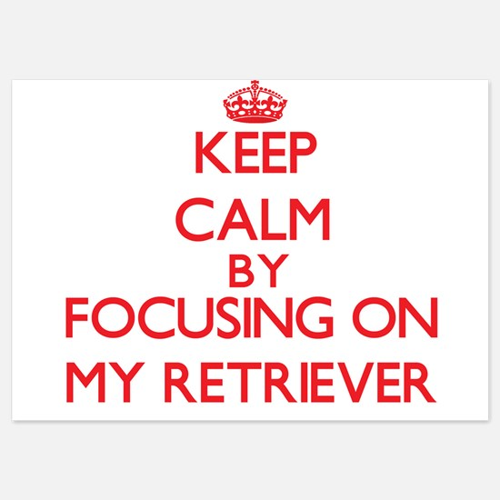 Keep Calm by focusing on My Retriever Invitations