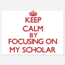 Keep Calm by focusing on My Scholar Invitations