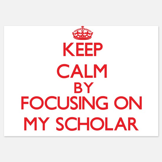 Keep Calm by focusing on My Scholar Invitations