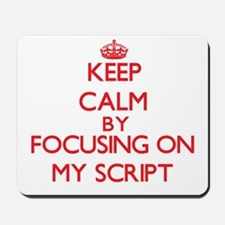 Keep Calm by focusing on My Script Mousepad