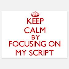 Keep Calm by focusing on My Script Invitations