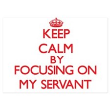 Keep Calm by focusing on My Servant Invitations