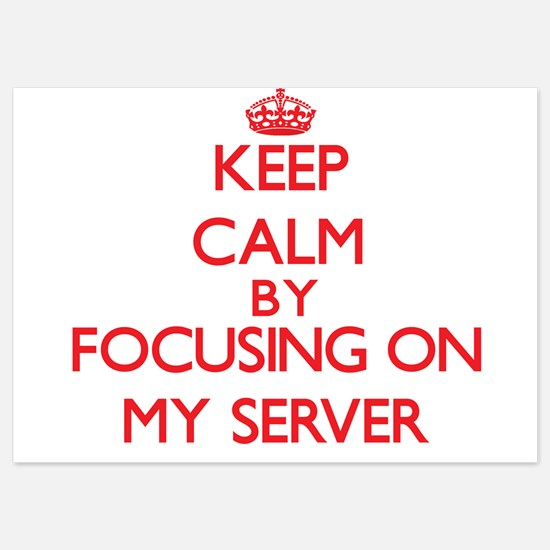 Keep Calm by focusing on My Server Invitations