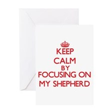 Keep Calm by focusing on My Shepher Greeting Cards