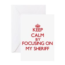 Keep Calm by focusing on My Sheriff Greeting Cards
