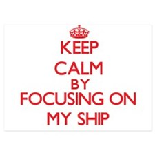 Keep Calm by focusing on My Ship Invitations