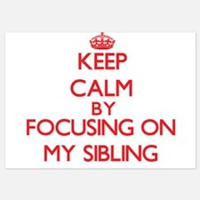 Keep Calm by focusing on My Sibling Invitations