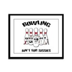 Bowling Ain't For Sissies Framed Panel Print