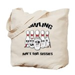 Bowling Ain't For Sissies Tote Bag