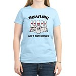 Bowling Ain't For Sissies Women's Light T-Shirt