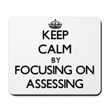 Keep Calm by focusing on Assessing Mousepad