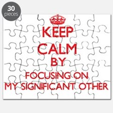 Keep Calm by focusing on My Significant Oth Puzzle