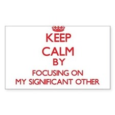 Keep Calm by focusing on My Significant Ot Decal