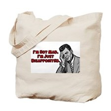 I'm just disappointed Tote Bag