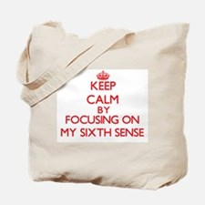 Keep Calm by focusing on My Sixth Sense Tote Bag