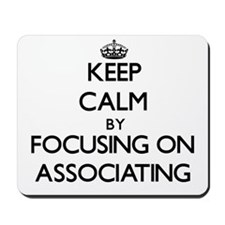 Keep Calm by focusing on Associating Mousepad