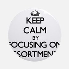 Keep Calm by focusing on Assortme Ornament (Round)