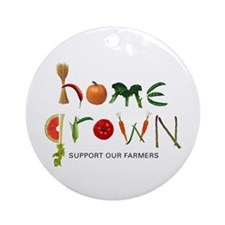 Home Grown. Support our Farme Ornament (Round)