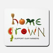 Home Grown. Support our Farme Mousepad