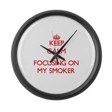 Keep Calm by focusing on My Smoke Large Wall Clock
