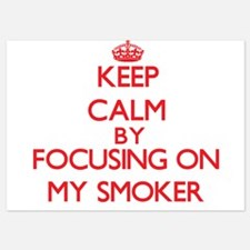 Keep Calm by focusing on My Smoker Invitations