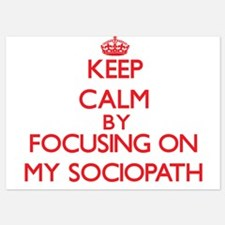 Keep Calm by focusing on My Sociopath Invitations