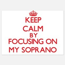 Keep Calm by focusing on My Soprano Invitations