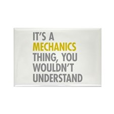 Its A Mechanics Thing Rectangle Magnet