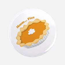 "Mmmm Pies 3.5"" Button"