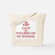 Keep Calm by focusing on My Sponsor Tote Bag