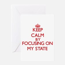Keep Calm by focusing on My State Greeting Cards