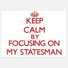 Keep Calm by focusing on My Statesman Invitations