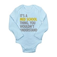 Its A Med School Thing Long Sleeve Infant Bodysuit