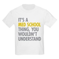 Its A Med School Thing T-Shirt