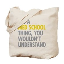 Its A Med School Thing Tote Bag