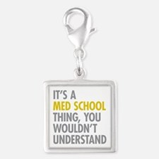 Its A Med School Thing Silver Square Charm