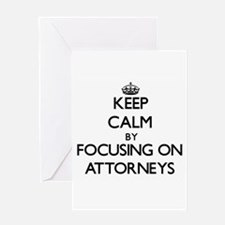 Keep Calm by focusing on Attorneys Greeting Cards