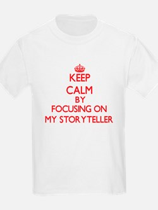 Keep Calm by focusing on My Storyteller T-Shirt
