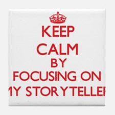 Keep Calm by focusing on My Storytell Tile Coaster
