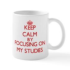 Keep Calm by focusing on My Studies Mugs