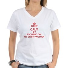 Keep Calm by focusing on My Stunt Womam T-Shirt