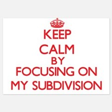 Keep Calm by focusing on My Subdivisio Invitations