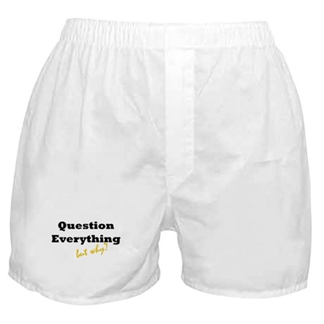 Question Everything? Boxer Shorts